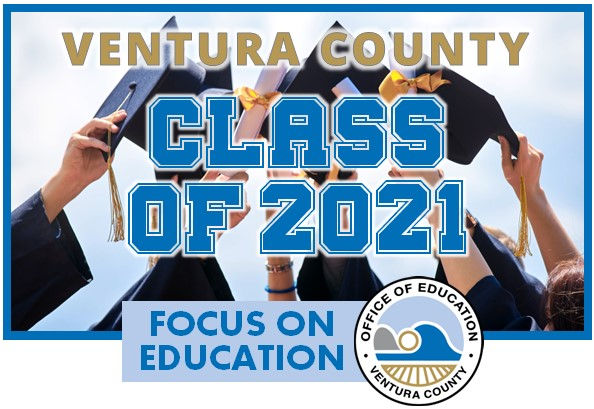 The Ventura County Class of 2021 Impresses and Inspires Amid Pandemic Challenges